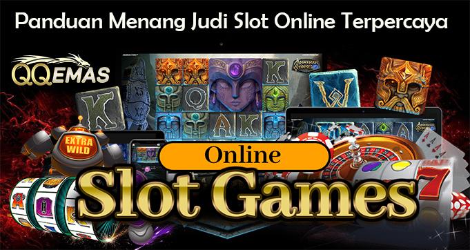 Panduan Menang Judi Slot Online Terpercaya