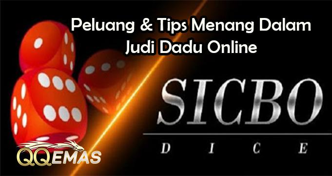 Peluang & Tips Menang Dalam Judi Dadu Online
